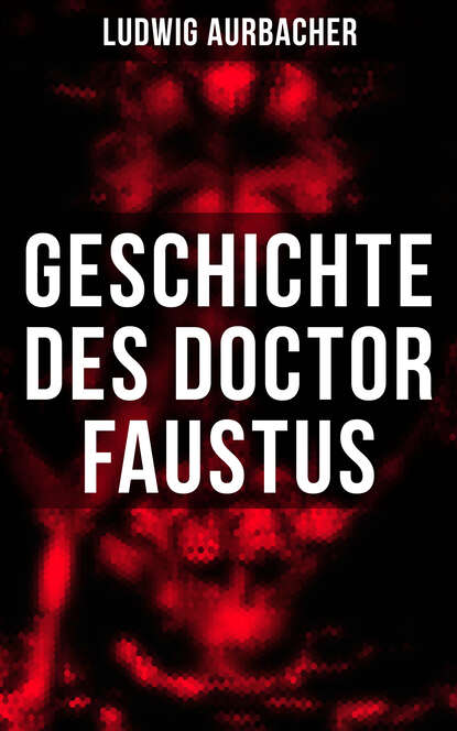 Ludwig Aurbacher Geschichte des Doctor Faustus alfred ludwig ueber methode bei interpretation des rgveda german edition