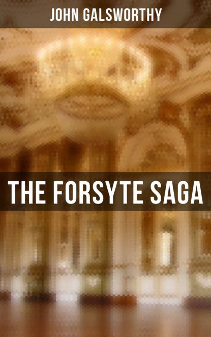 John Galsworthy The Forsyte Saga