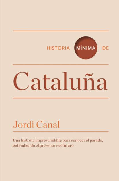 Jordi Canal Historia mínima de Cataluña carlos garcía gual historia mínima de la mitología