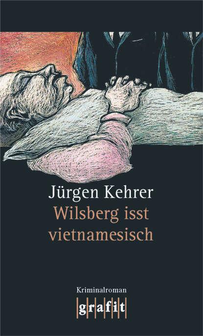 Jurgen Kehrer Wilsberg isst vietnamesisch jurgen kehrer in alter freundschaft