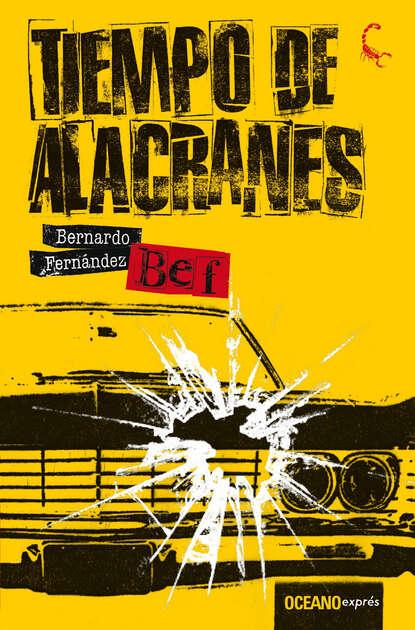 Bernardo (Bef) Fernández Tiempo de alacranes bernardo bef fernández tiempo de alacranes