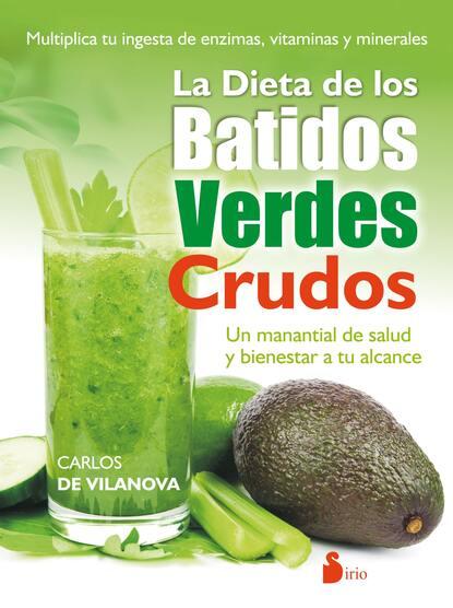 Carlos De Vilanova La dieta de los batidos verdes crudos carlos gómez jara díez la administración desleal de los órganos societarios