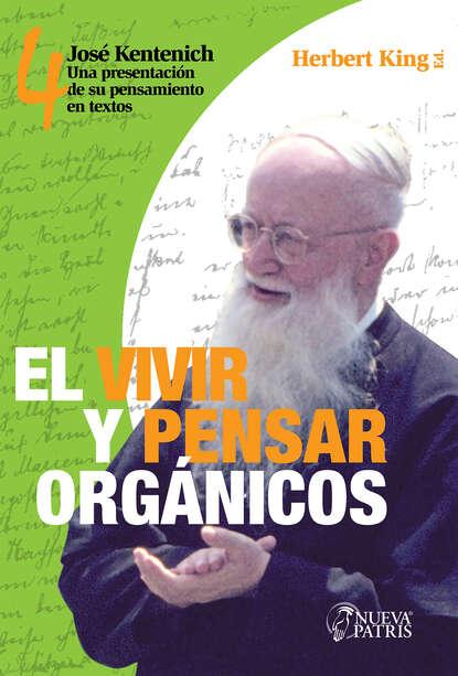 Herbert King El Vivir y Pensar Orgánicos herbert king el vivir y pensar orgánicos