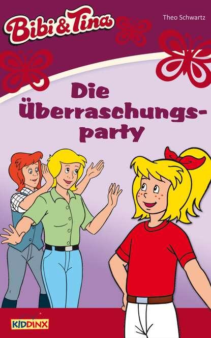 Theo Schwartz Bibi & Tina - Die Überraschungsparty недорого