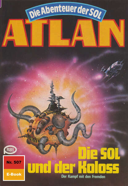 Hans Kneifel Atlan 507: Die SOL und der Koloss hans kneifel atlan 316 der jäger und der göttersohn