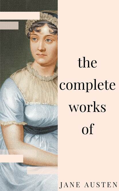 Джейн Остин Jane Austen - Complete Works: All novels, short stories, letters and poems (NTMC Classics) jane austen love and friendship letters