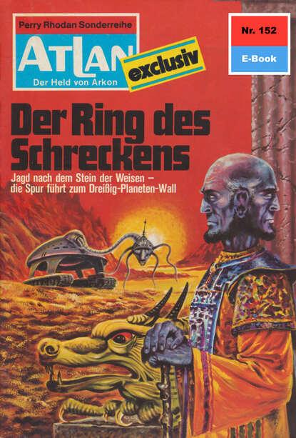 H.G. Ewers Atlan 152: Der Ring des Schreckens h g ewers atlan 87 der lemurische kriegskalender