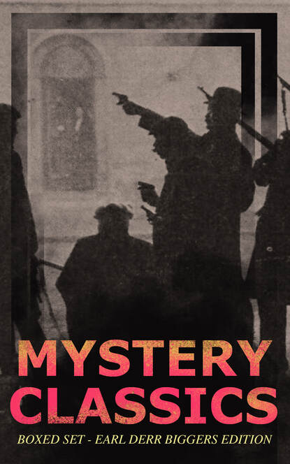 Earl Derr Biggers MYSTERY CLASSICS Boxed Set - Earl Derr Biggers Edition (Illustrated) earl derr biggers fifty candles expanded edition