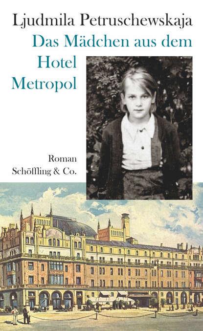 """Ljudmila Petruschewskaja Das Mädchen aus dem Hotel Metropol ljudmila ulitskaja daniel stein tõlkija sari """"punane raamat"""""""