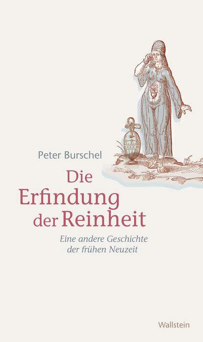 Peter Burschel Die Erfindung der Reinheit joseph zoderer die erfindung der sehnsucht