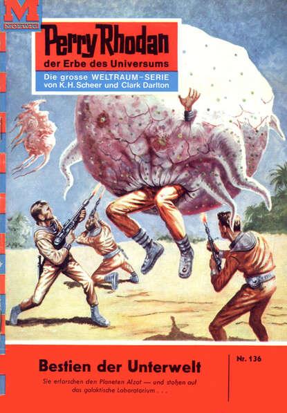 Kurt Mahr Perry Rhodan 136: Bestien der Unterwelt недорого
