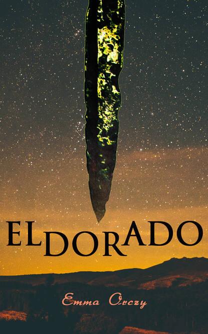 Emma Orczy Eldorado цена 2017