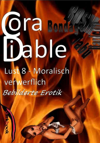 Cora Diable Lust 8 – Moralisch verwerflich cora diable lust 4 benutzte gespielinnen