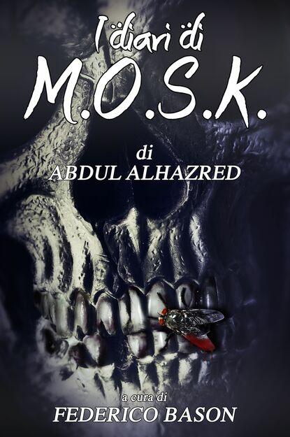 Фото - Abdul Alhazred I Diari di M.O.S.K. abdul alhazred i diari di m o s k