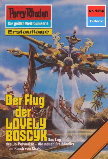 Arndt Ellmer Perry Rhodan 1264: Der Flug der LOVELY BOSCYK dirk angelroth der flug zum uluru