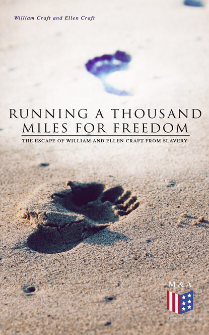 William Craft Running a Thousand Miles for Freedom: The Escape of William and Ellen Craft From Slavery william craft running a thousand miles for freedom – incredible escape of william