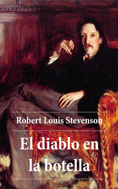 Роберт Льюис Стивенсон El diablo en la botella robert louis stevenson el diablo en la botella un clásico de terror atoz classics