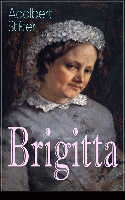 Adalbert Stifter Brigitta brigitta davidjants mitte just armastuslugu