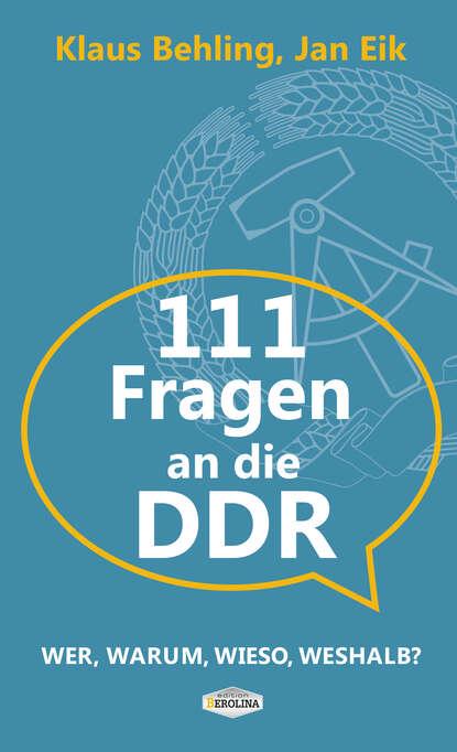 Фото - Klaus Behling 111 Fragen an die DDR klaus behling der letzte macht das licht aus