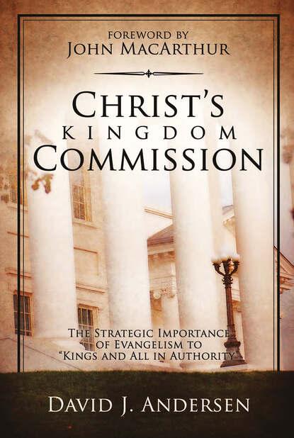 David J. Andersen Christ's Kingdom Commission