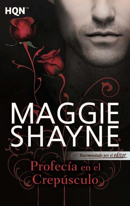 Maggie Shayne Profecía en el crepúsculo maggie shayne thicker than water