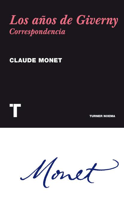 Claude Monet Los años de Giverny