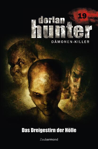 Ernst Vlcek Dorian Hunter 19 - Das Dreigestirn der Hölle ernst vlcek dorian hunter 9 sieg der schwarzen magie