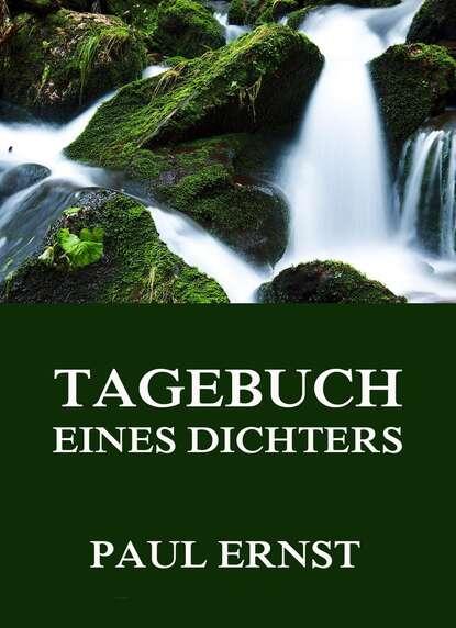 Paul Ernst Tagebuch eines Dichters claudio tagebuch eines süchtigen