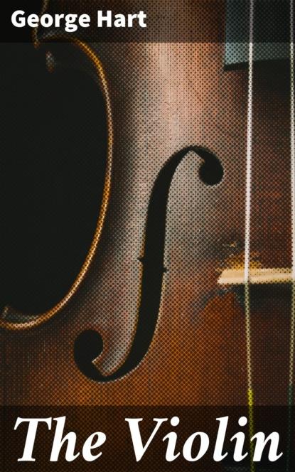 George Hart The Violin dubourg george the violin