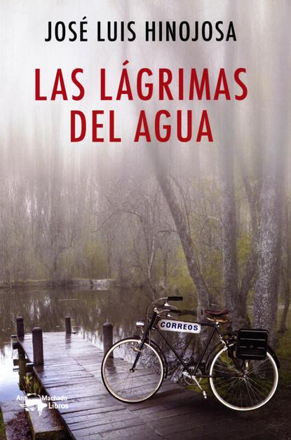 José Luis Hinojosa Las lágrimas del agua lee wilkinson lágrimas del corazón