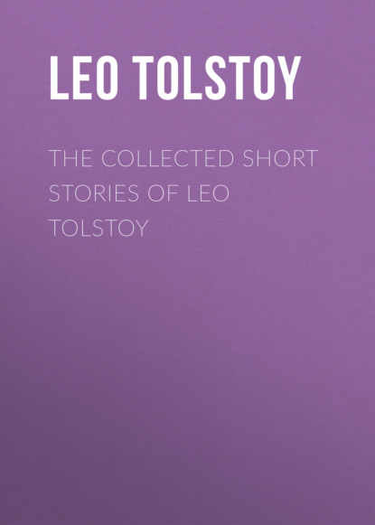 Фото - Leo Tolstoy The Collected Short Stories of Leo Tolstoy james leo garrett jr the collected writings of james leo garrett jr 1950–2015 volume three