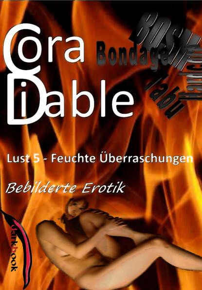 Cora Diable Lust 5 - Feuchte Überraschungen cora diable lust 4 benutzte gespielinnen