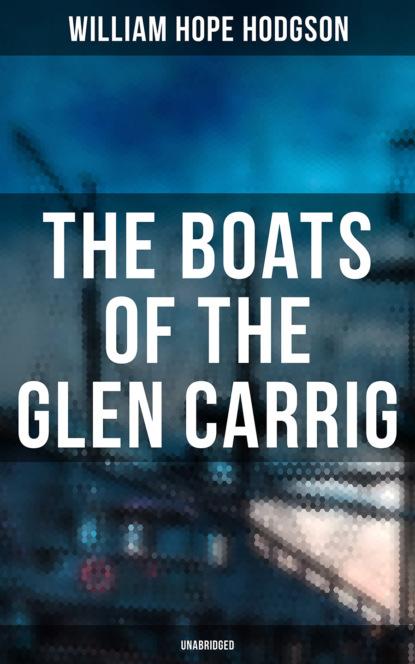 William Hope Hodgson The Boats of the Glen Carrig (Unabridged) william heffernan the scientology murders dead detective 2 unabridged