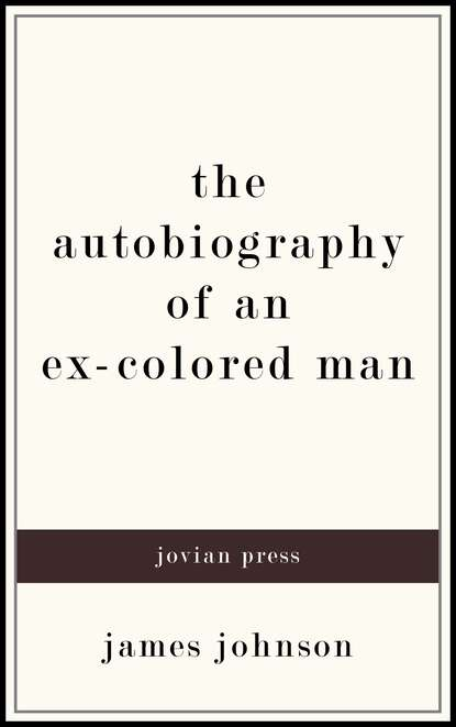 Фото - James Johnson The Autobiography of an Ex-Colored Man james weldon johnson the autobiography of an ex colored man