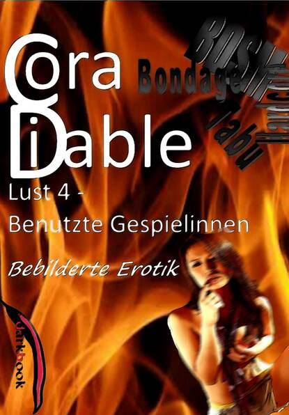 Cora Diable Lust 4 - Benutzte Gespielinnen cora diable lust 4 benutzte gespielinnen