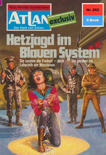 Dirk Hess Atlan 252: Hetzjagd im Blauen System dirk hess atlan 168 die todesmelodie