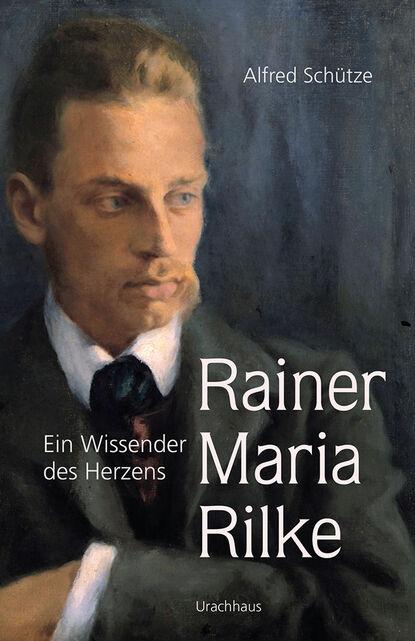 Alfred Schütze Rainer Maria Rilke rainer maria rilke rilke gesammelte werke