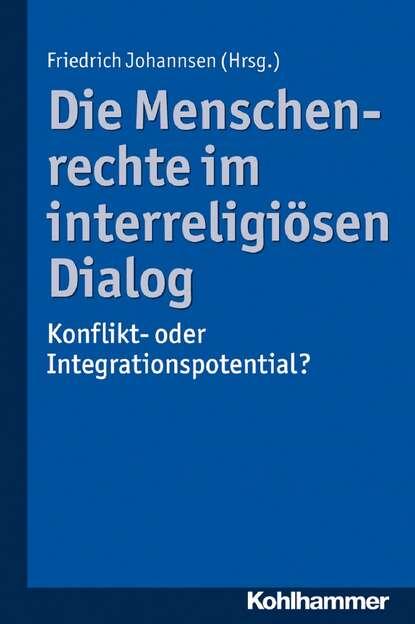 Группа авторов Die Menschenrechte im interreligiösen Dialog группа авторов ganzheitliche marketingkommunikation im internet