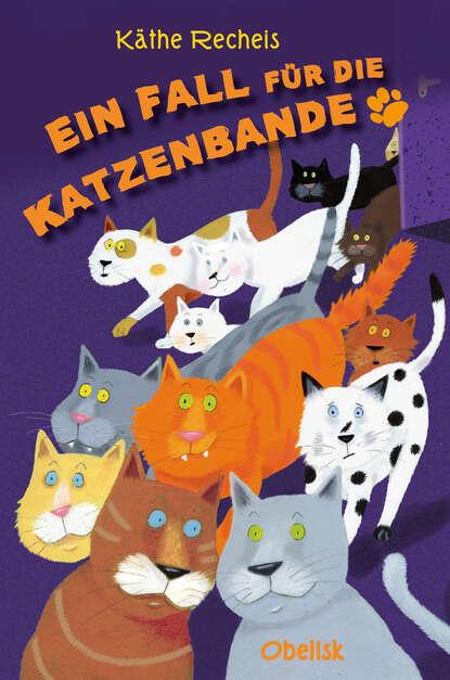 Kathe Recheis Ein Fall für die Katzenbande benedikt weber ein fall für die schwarze pfote piraten