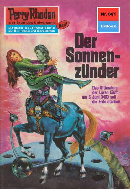 Hans Kneifel Perry Rhodan 661: Der Sonnenzünder hans kneifel perry rhodan 797 planet der leibwächter