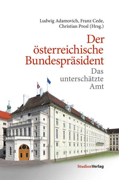 Фото - Franz Cede Der österreichische Bundespräsident rafael kropiunigg eine österreichische affäre