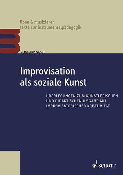 Reinhard Gagel Improvisation als soziale Kunst klaus michael ahrend geschaftsmodell nachhaltigkeit okologische und soziale innovationen als unternehmerische chance
