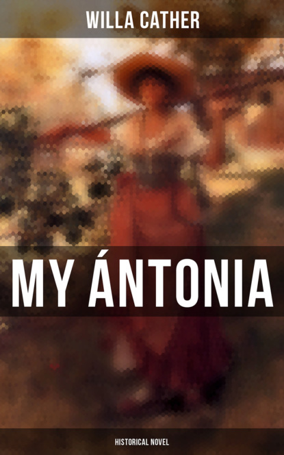 Уилла Кэсер My Ántonia (Historical Novel) уилла кэсер o pioneers unabridged