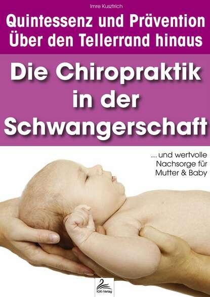 Imre Kusztrich Die Chiropraktik in der Schwangerschaft недорого