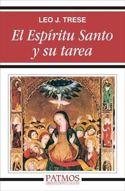 Leo. J. Trese El Espíritu Santo y su tarea недорого