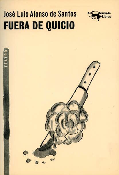José Luis Alonso de Santos Fuera de quicio jose de espronceda obras colección josé de josé de espronceda