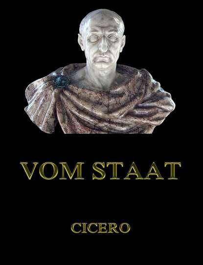 cicero orations Cicero Vom Staat