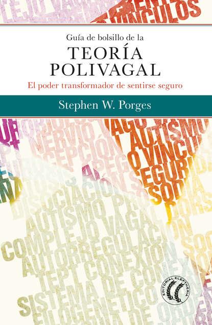 Stephen W. Porges Guía de bolsillo de la teoría polivagal álex zabala la guía witorg