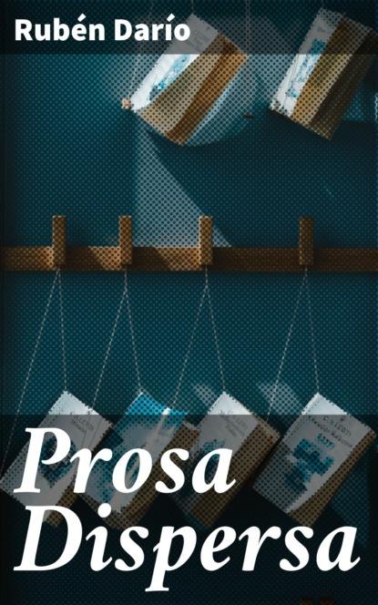 Rubén Darío Prosa Dispersa недорого