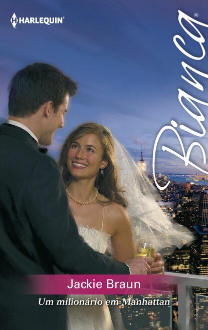 Фото - Jackie Braun Um milionário em Manhattan jackie braun the fiancée fiasco